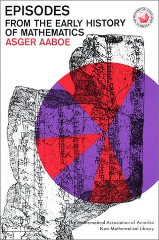 Episodes from the Early History of Mathematics by Asger Aaboe