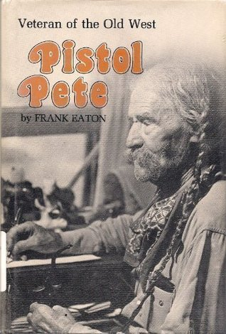 Pistol Pete: Veteran of the Old West