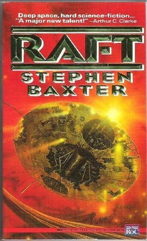 Raft (Xeelee Sequence, #1) by Stephen Baxter