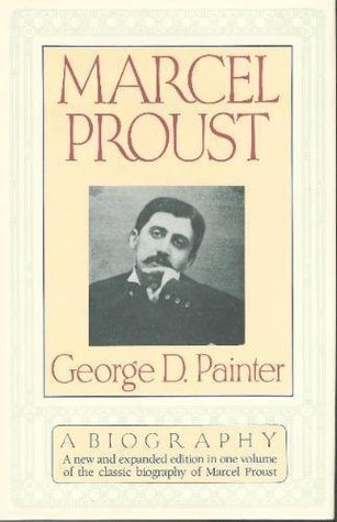 Marcel Proust: A Biography