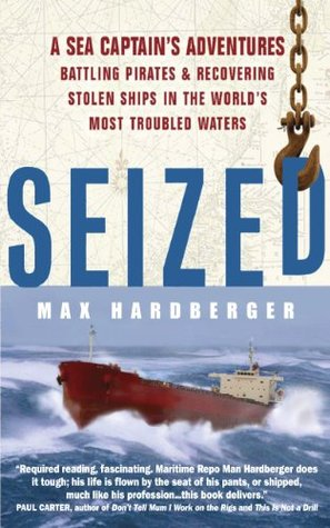 Seized: A Sea Captain's Adventures Battling Scoundrels and