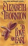 To Love An Earl by Elizabeth Thornton