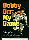 Bobby Orr: My Game,
