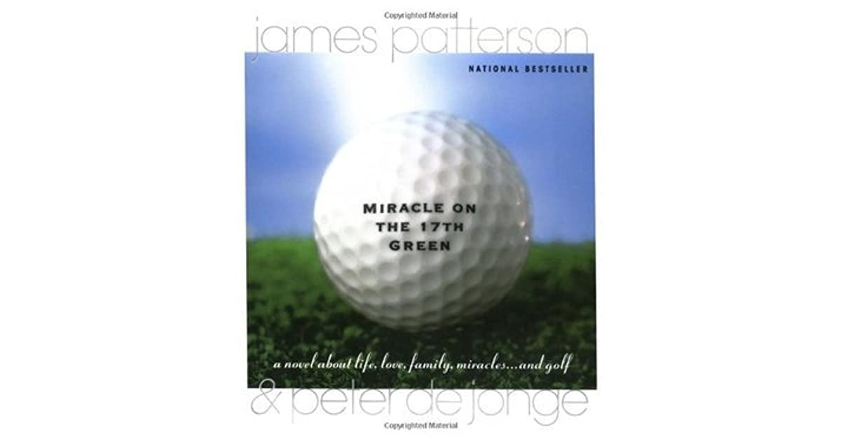 miracle on the 17th green patterson james de jonge peter