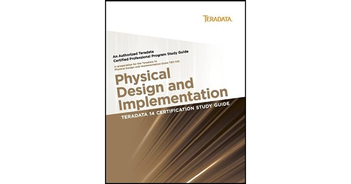 Teradata 14 Certification Study Guide Physical Design And