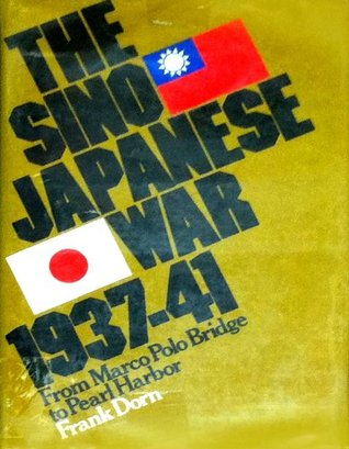 The Sino-Japanese War, 1937-41;: From Marco Polo Bridge to Pearl Harbor