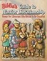 Biblia's Guide to Warrior Librarianship by Amanda Credaro