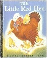 The Little Red Hen: A Little Golden Book (50th Anniversary Editions)