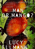 Man or Mango?: A Lament