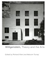 Wittgenstein, Theory and the Arts
