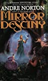 Mirror of Destiny by Andre Norton