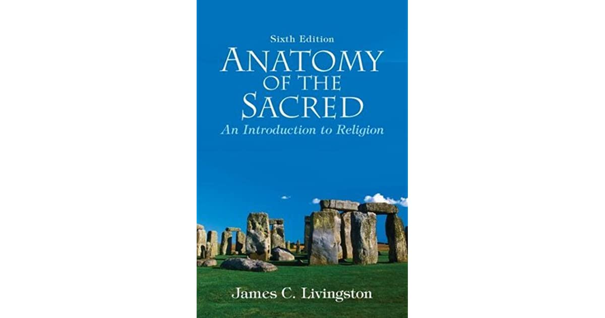 Anatomy of the Sacred: An Introduction to Religion by James C ...