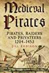 Book cover for Medieval Pirates: Pirates, Raiders and Privateers 1204-1453
