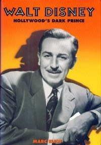 Walt Disney: Hollywood's Dark Prince : a Biography