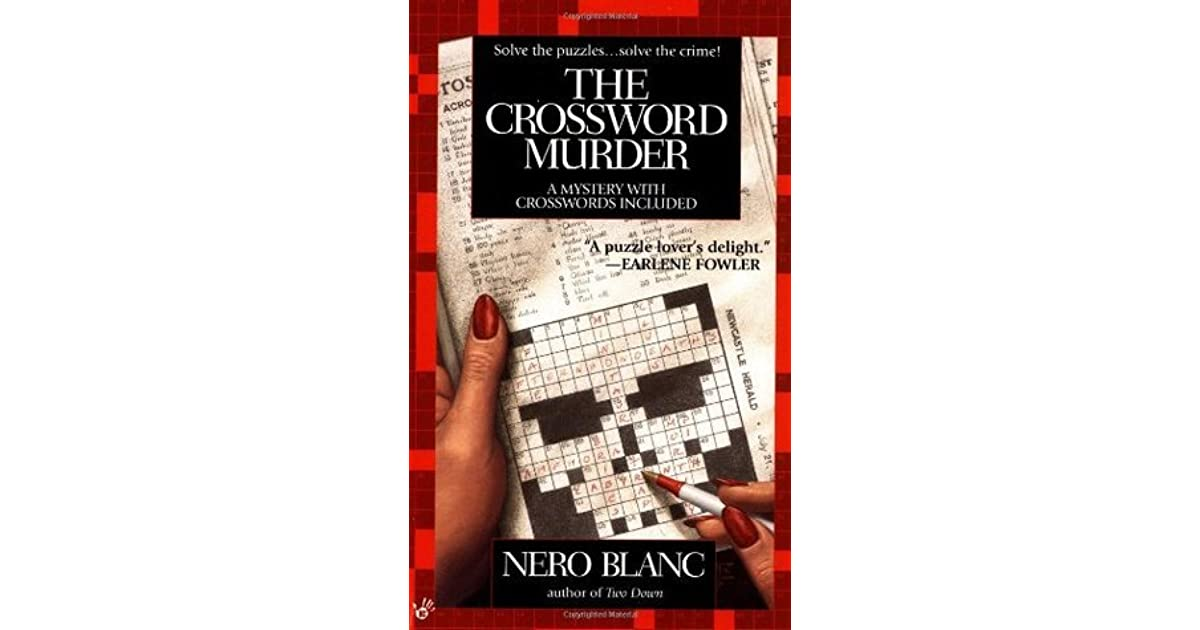 The Crossword Murder (Crossword Mysteries, #1) by Nero Blanc