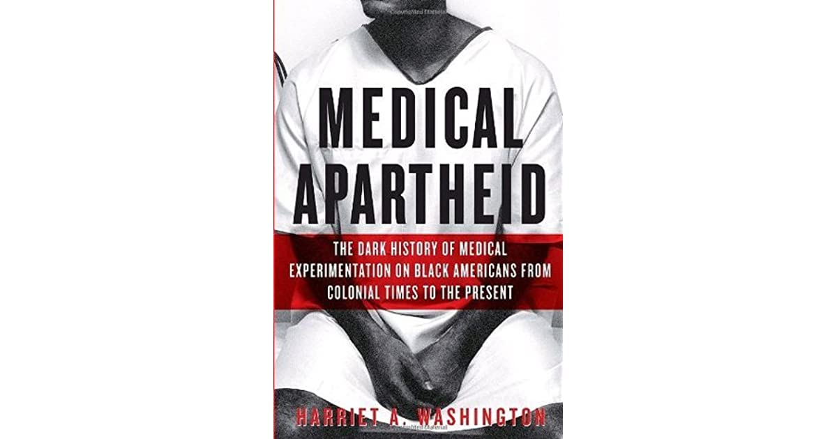 Medical Apartheid: The Dark History of Medical Experimentation on