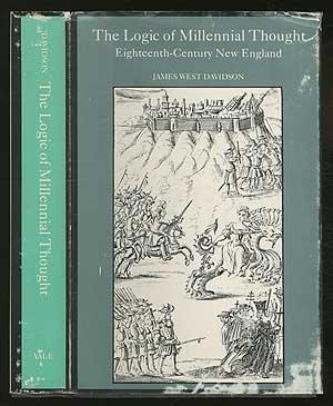 The Logic of Millennial Thought: Eighteenth-Century New England
