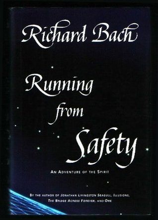 Running From Safety An Adventure Of The Spirit By Richard Bach