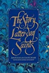 The Story of the Latter-Day Saints by James B. Allen
