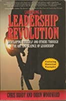 Launching a Leadership Revolution Developing Yourself and Others Through the Art and Science of Leadership