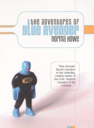 The Adventures of Blue Avenger (Blue Avenger, #1)