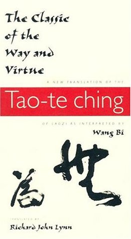 The Classic of the Way and Virtue: A New Translation of the Tao-te Ching of Laozi as Interpreted by Wang Bi (Translations from the Asian Classics)