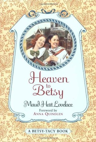 Heaven to Betsy (Betsy-Tacy, #5) by Maud Hart Lovelace