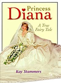 Princess Diana: A True Fairy Tale