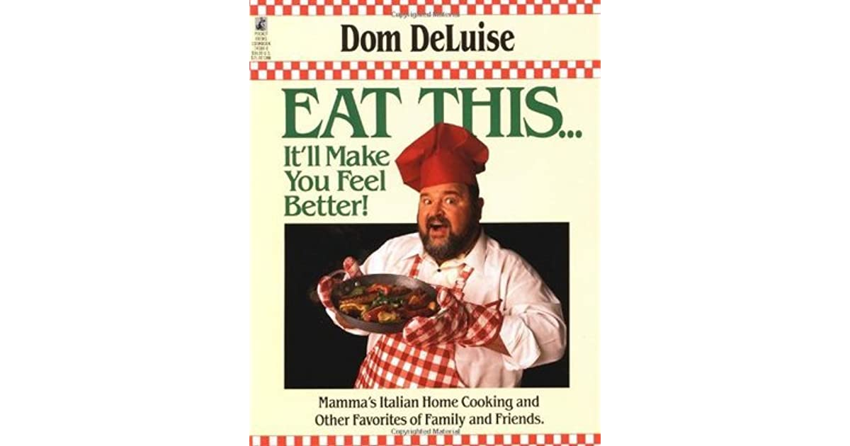 Eat This Itll Make You Feel Better By Dom Deluise