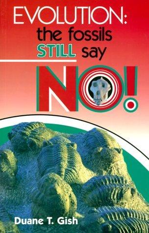 Evolution: The Fossils Still Say No!