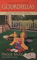 Gourdfellas (A Gourd Craft Mystery)
