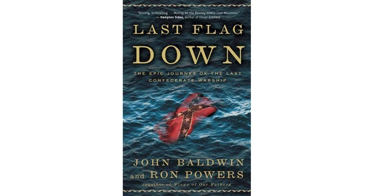 Last Flag Down: The Epic Journey of the Last Confederate