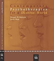 Contemporary Psychotherapies for a Diverse World: First Revised Edition