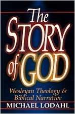 The Story of God: Wesleyan Theology & Biblical Narrative