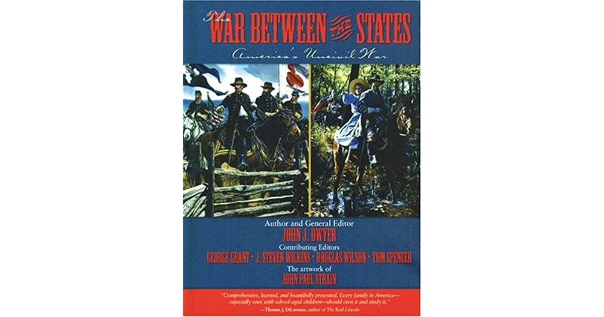 The war between the states americas uncivil war by john j dwyer fandeluxe Choice Image