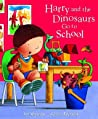 Harry and the Dinosaurs Go To School (Harry and the Dinosaurs)