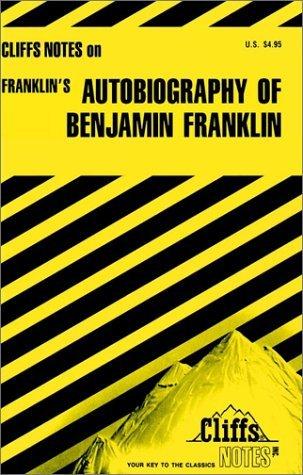 Cliffsnotes on Franklin's Autobiography of Benjamin Franklin
