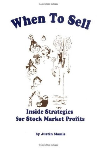 When to Sell: Inside Strategies for Stock Market Profits by Justin Mamis