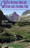 Glacier National Park and Waterton Lakes National Park: A Recreation Guide