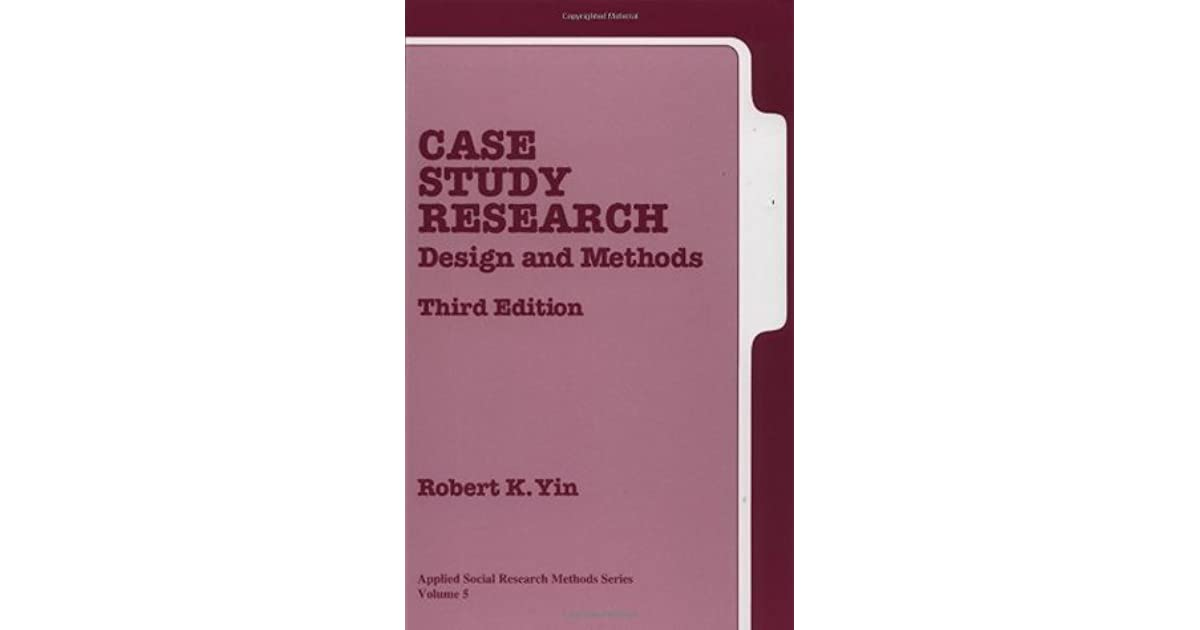 case study research design and methods (applied social research methods) Chapter 4 research methodology and design social construction if the research study consists of collection and analysis has been applied in this research study.