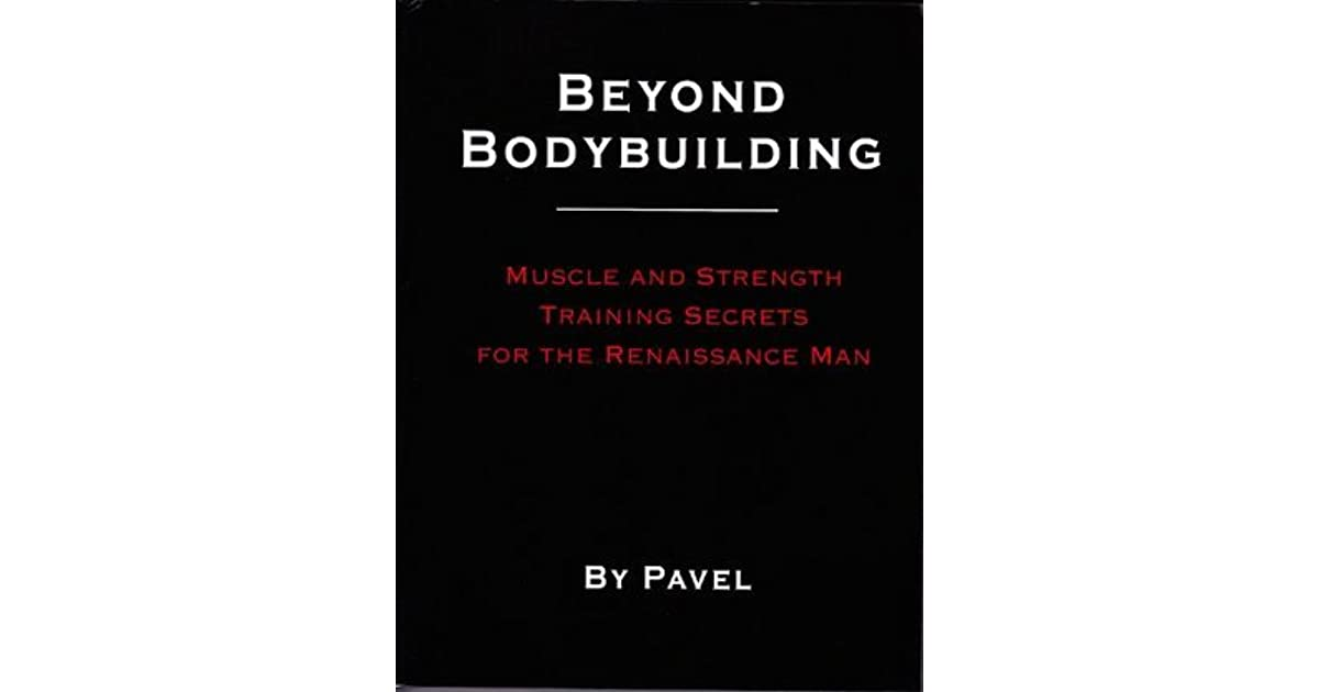 Beyond Bodybuilding: Muscle and Strength Training Secrets