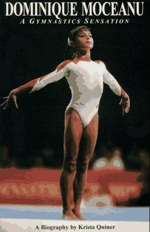 Dominique Moceanu: A Gymnastics Sensation: A Biography