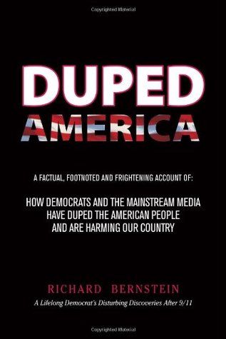 Duped America: How Democrats & the Mainstream Media Have Duped the American People & Are Harming Our Country