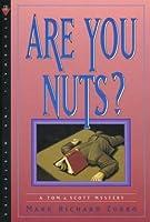 Are You Nuts?: A Tom & Scott Mystery (Tom & Scott Mysteries)