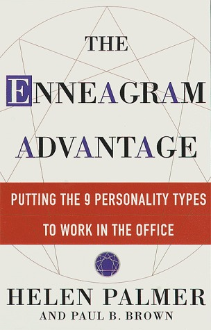 The Enneagram Advantage: Putting the 9 Personality Types to