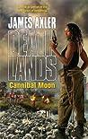 Cannibal Moon (Deathlands, #77)