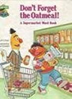 Don't Forget the Oatmeal!  (A Supermarket Word Book)  Featuring Jim Henson's Sesame Street Muppets