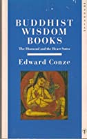 "The Buddhist Wisdom Books: The ""Diamond Sutra"" and the ""Heart Sutra"""