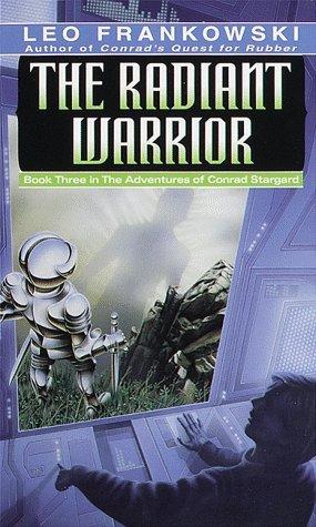 The Radiant Warrior by Leo Frankowski