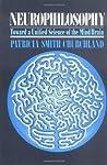 Neurophilosophy: Toward a Unified Science of the Mind/Brain